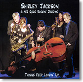 """Things Keep Lookin' Up"" blues CD by Shirley Jackson & Her Good Rockin' Daddys"