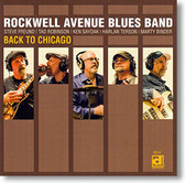 """Back To Chicago"" blues CD by Rockwell Avenue Blues Band"