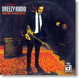 """Sometimes The Blues Got Me"" blues CD by Breezy Rodio"