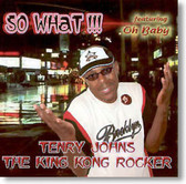 Tenry Johns The King Kong Rocker - So What !!!