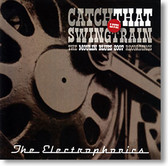 """Catch That Swing Trai"" blues CD by The Electrophonics"
