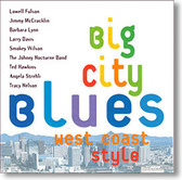 """Big City Blues (West Coast Style)"" blues CD by Various Artists"