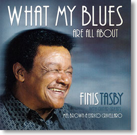 """""""What My Blues Are All About"""" blues CD by Finis Tasby"""