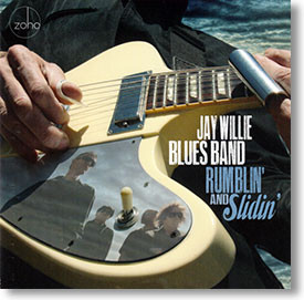 """""""Rumblin' and Slidin'"""" blues CD by Jay Willie Blues Band"""