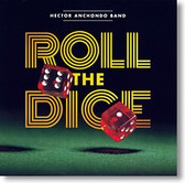"""Roll The Dice"" blues CD by Hector Anchondo Band"