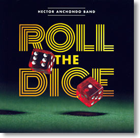 """""""Roll The Dice"""" blues CD by Hector Anchondo Band"""