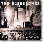 """The BluesBones"" blues CD by Chasing Shadows"
