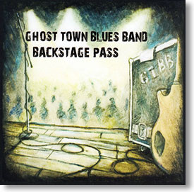 """""""Backstage Pass"""" blues CD by Ghost Town Blues Band"""
