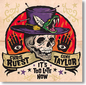"""""""It's Too Late Now"""" blues CD by Chris Ruest & Gene Taylor"""