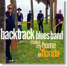 """Make My Home In Florida"" blues CD by Backtrack Blues Band"