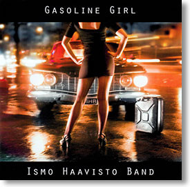 """""""Gasoline Girl"""" blues CD by Ismo Haavisto Band"""