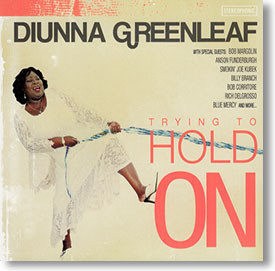 """Trying To Hold On"" blues CD by Diunna Greenleaf"