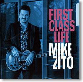 """First Class Life"" blues CD by Mike Zito"