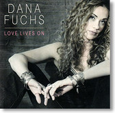 """Love Lives On"" blues CD by Dana Fuchs"