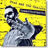 """Hammerbeatmatic"" blues CD by Fred and The Healers"