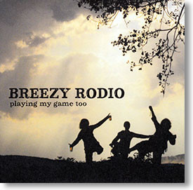 """Playing My Game Too"" blues CD by Breezy Rodio"