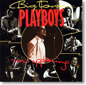 """""""Now Appearing"""" blues CD by Big Town Playboys"""
