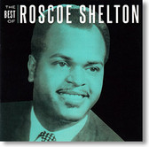 """The Best Of"" blues CD by Roscoe Shelton"