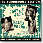 """The Scoolhouse Sessions"" blues CD by Roger C. Wade & Balta Bordoy"