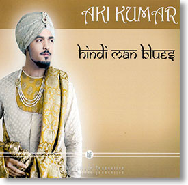 """Hindi Man Blues"" blues CD by Aki Kumar"