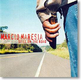 """""""Still on The Road"""" blues CD by Marcio Maresia"""