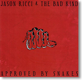 """""""Approved By Snakes"""" blues CD by Jason Ricci & The Bad Kind"""