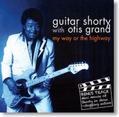 """My Way or The Highway"" blues CD by Guitar Shorty with Otis Grand"