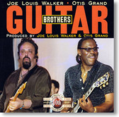 """Guitar Brothers"" blues CD by Joe Louis Walker & Otis Grand"