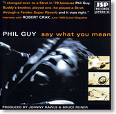 """Say What You Mean"" blues CD by Phil Guy"
