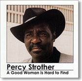 """A Good Woman Is Hard To Find"" blues CD by Percy Strother"