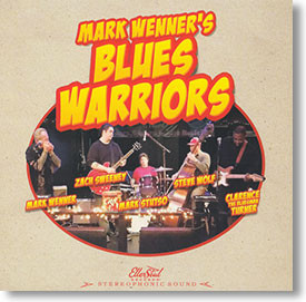 """""""Self Titled"""" blues CD by Mark Wenner's Blues Warriors"""