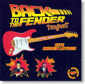 """Back To The Fender"" instrumental CD by Tangent with Andrew Latimer"
