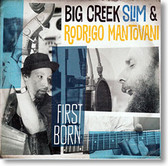 """First Born"" blues CD by Big Creek Slim & Rodrigo Mantovani"