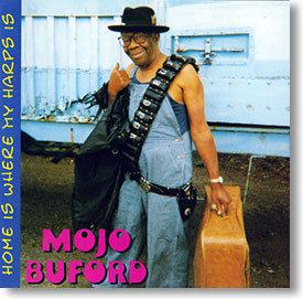 """""""Home Is Where The Harp Is"""" blues CD by Mojo Buford"""