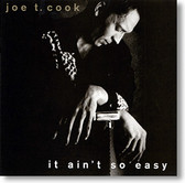 """It Ain't So Easy"" blues CD by Joe T. Cook"