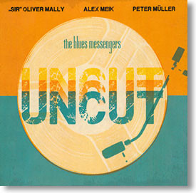 """Uncut"" blues CD by The Blues Messengers"