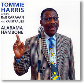 """Alabama Hambone"" blues CD by Tommie Harris with The R&B Caravan"