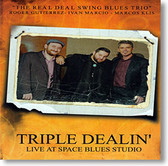 """The Real Deal Swing Blues Trio"" blues CD by Triple Dealin'"