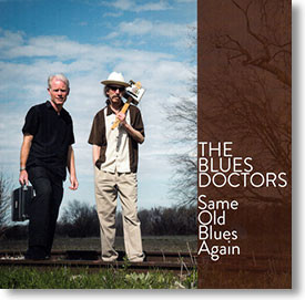 """Same Old Blues Again"" blues CD by The Blues Doctors"
