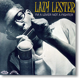 """I'm A Lover Not A Fighter"" blues CD by Lazy Lester"