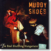 """""""Muddy Shoes"""" blues CD by The Real Shuffling Hungarians"""