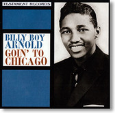"""Goin' To Chicago"" blues CD by Billy Boy Arnold"