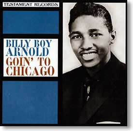 """""""Goin' To Chicago"""" blues CD by Billy Boy Arnold"""