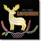 Rev Hank - Longhorn