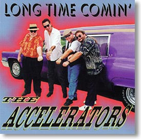 """""""Long Time Comin' """" blues CD by The Accelerators"""