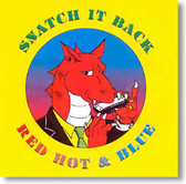 Snatch It Back - Red Hot & Blue