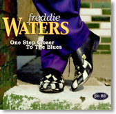 Freddie Waters - One Step Closer To The Blues
