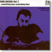 Dave Arcari - Vol. 2 Something New Something Blue