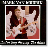 Mark Van Mourik - Dutch Guy Playing The Blues
