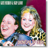 Kate Meehan & Skip Landy - Pocketful of Blues